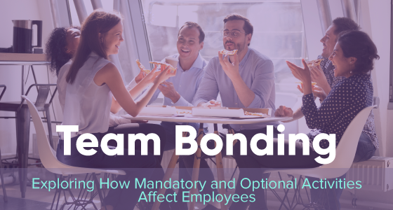 Team bonding: Exploring how mandatory and optional activities affect employees